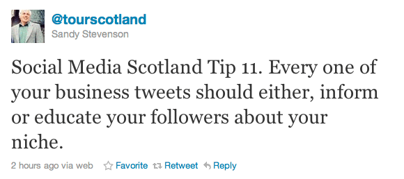 Social Media Scotland Tip 11. Every one of your business tweets should either, inform or educate your followers about your niche.