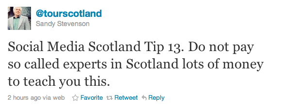 Social Media Scotland Tip 13. Do not pay so called experts in Scotland lots of money to teach you this.