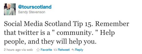 """Social Media Scotland Tip 15. Remember that twitter is a """" community. """" Help people, and they will help you."""