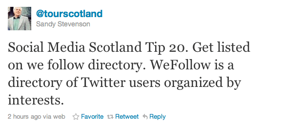 Social Media Scotland Tip 20. Get listed on we follow directory. WeFollow is a directory of Twitter users organized by interests.