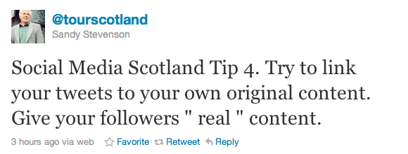 """Social Media Scotland Tip 4. Try to link your tweets to your own original content. Give your followers """" real """" content."""