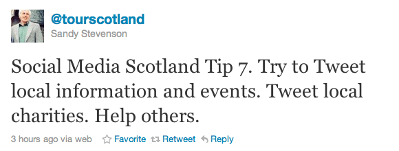 Social Media Scotland Tip 7. Try to Tweet local information and events. Tweet local charities. Help others.
