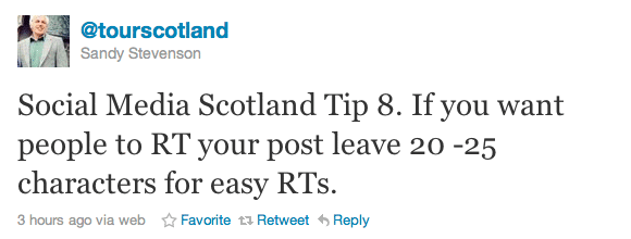 Social Media Scotland Tip 8. If you want people to RT your post leave 20 -25 characters for easy RTs.